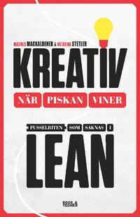 9789187905155_200_kreativ-nar-piskan-viner-pusselbiten-som-saknas-i-lean_haftad